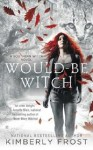 Teen fantasy, occult, Would be Witch, Kimberly Frost