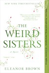 THE WEIRD SISTERS by Eleanor Brown, US paperback cover